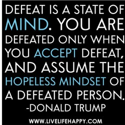 DEFEAT IS A STATE OF 