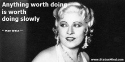 Anything worth doi 
