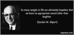 So many tangles in life are ultimately hopeless that 