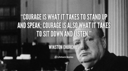 'COURAGE IS WHAT IT TAKES TO STAND UP