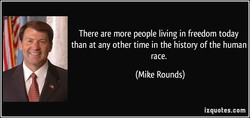 There are more people living in freedom today 