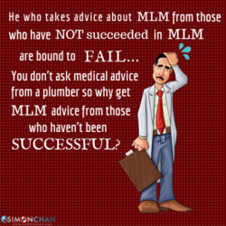 He who takes advice about MLM from those 