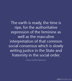 The earth is ready, the time is 