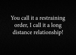 You call it a restraining 