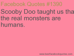 Scooby Doo taught us tha 