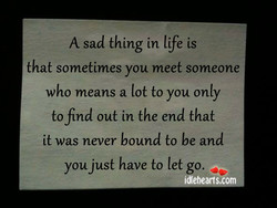 A sad thing in life is 