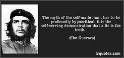 The myth of the self-made man, has to be 
