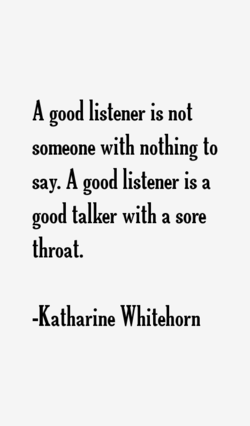 A good listener is not 