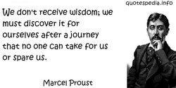 We don't receive wisdom; we 
