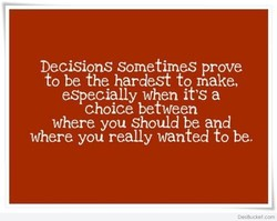 Decisions sometimes prove