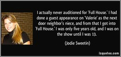 I actually never auditioned for 'Full House.' I had 