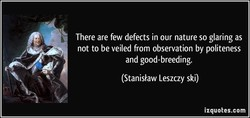 There are few defects in our nature so glaring as 