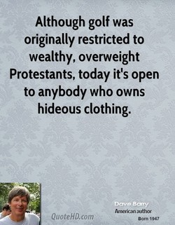 Although golf was 