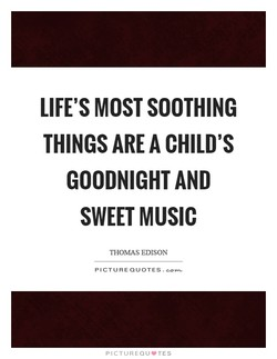 LIFE'S MOST SOOTHING 