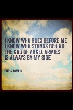 I KNOW WHO GOES BEFORE ME 