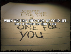 WHEN WRITING THE STORY(OBYOUR LIFE... 