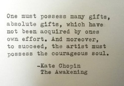 One must possess many gifts, 