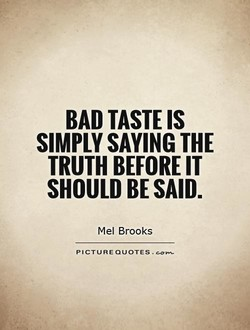 BAD TASTE IS 