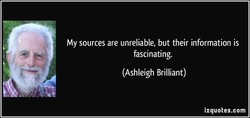 My sources are unreliable, but their information is 