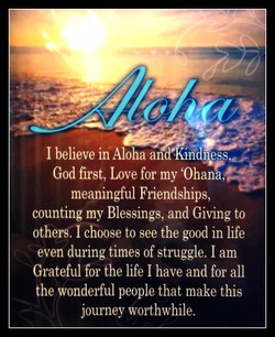 I believe in Aloha and'Kmdness 