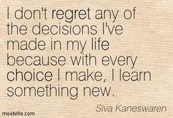 I donlt regret any of 