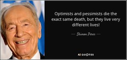 Optimists and pessimists die the 