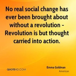 No real social change has 