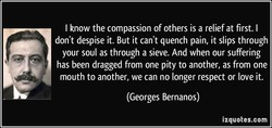 I know the compassion of others is a relief at first. I 