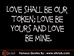 LOVE SHALL BE OUR 