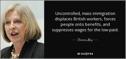 Uncontrolled, mass immigration 