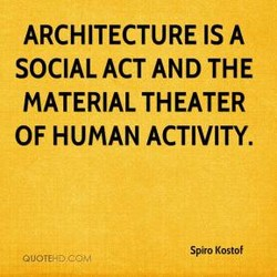 ARCHITECTURE IS A 
