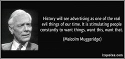 History will see advertising as one of the real 