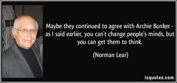 Maybe they continued to agree with Archie Bunker - 