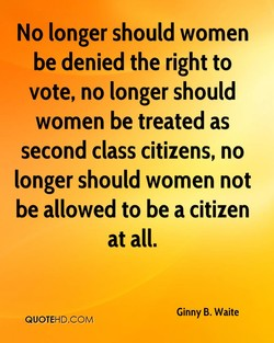 No longer should women 