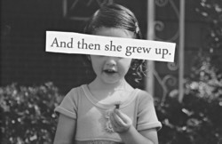 And then she grew up.