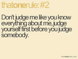Don't judge me like you Imow 