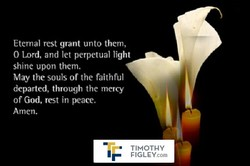 Eternal rest grant unto them, 