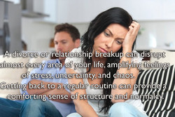 A divorce or relati, nship reakup can disrupt 
