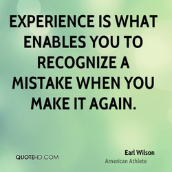 EXPERIENCE IS WHAT 