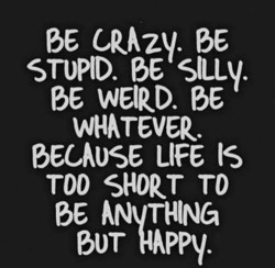 BE CRAZY. BE 