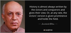 History is almost always written by 