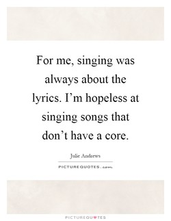 For me, singing was 