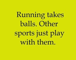 Running takes 