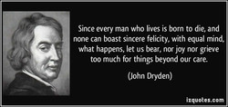 Since every man who lives is born to die, and 