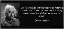 Our task must be to free ourselves by widening 