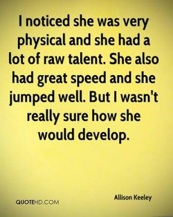 I noticed she was very 