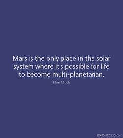 Mars is the only place in the solar 