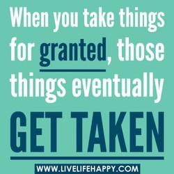 When you take things 