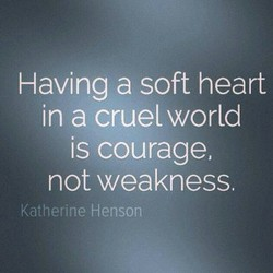 Having a soft heart 