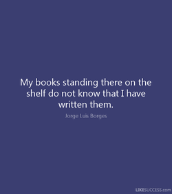 My books standing there on the 